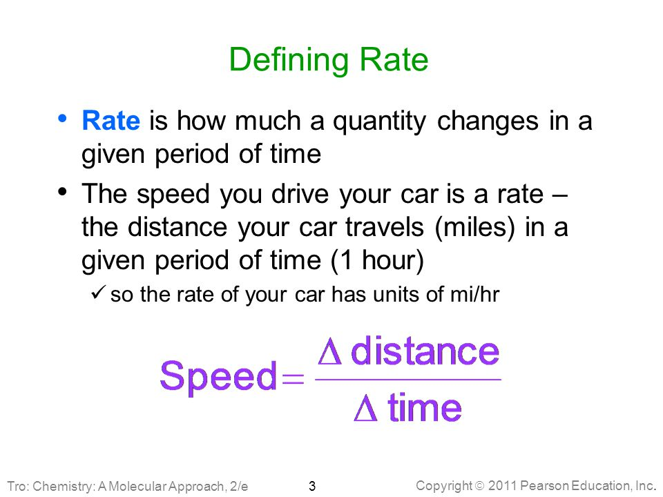Defining Rate Rate is how much a quantity changes in a given period of time.