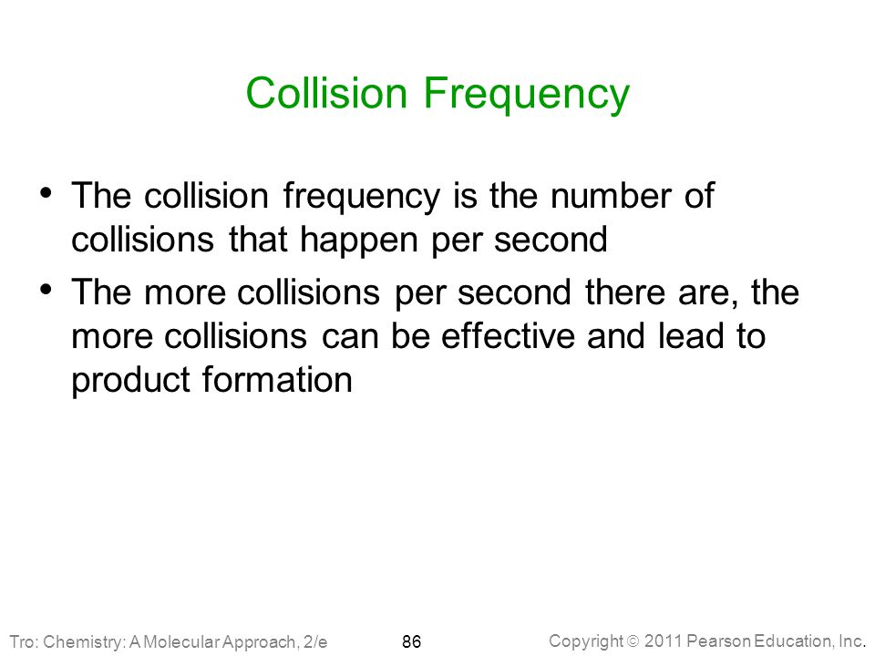 Collision Frequency The collision frequency is the number of collisions that happen per second.