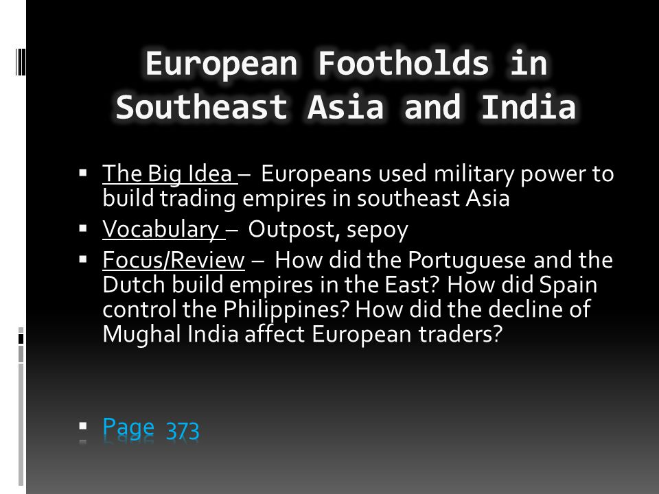 European Footholds in Southeast Asia and India