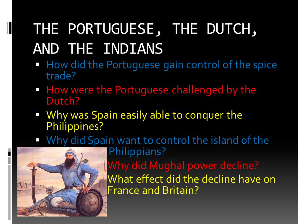 THE PORTUGUESE, THE DUTCH, AND THE INDIANS