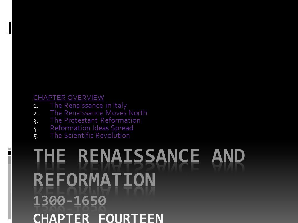 The renaissance and reformation 1300-1650 Chapter fourteen