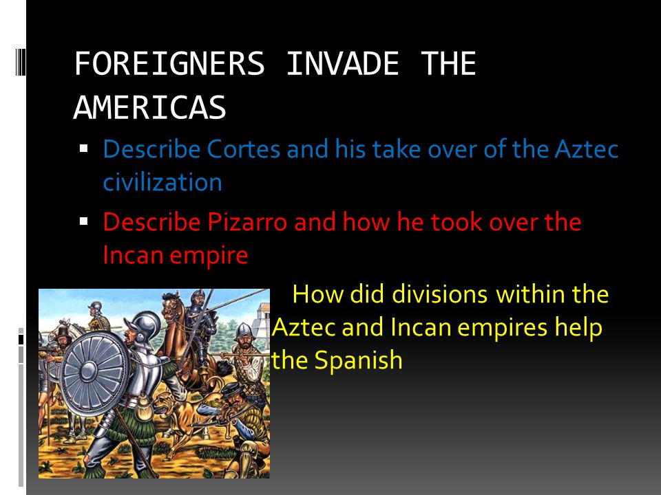 FOREIGNERS INVADE THE AMERICAS