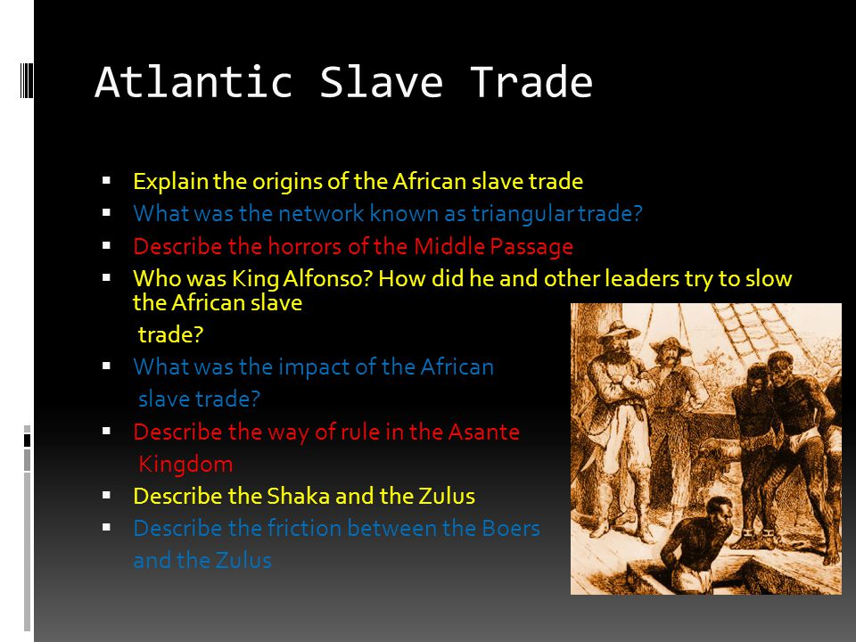 Atlantic Slave Trade Explain the origins of the African slave trade