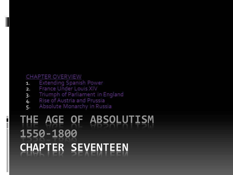 THE AGE OF ABSOLUTISM 1550-1800 Chapter seventeen