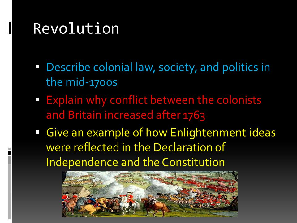 Revolution Describe colonial law, society, and politics in the mid-1700s.