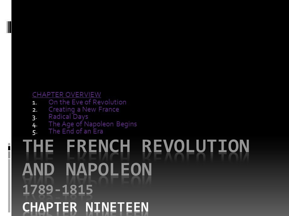 The FRENCH REVOLUTION AND NAPOLEON 1789-1815 Chapter NINETEEN