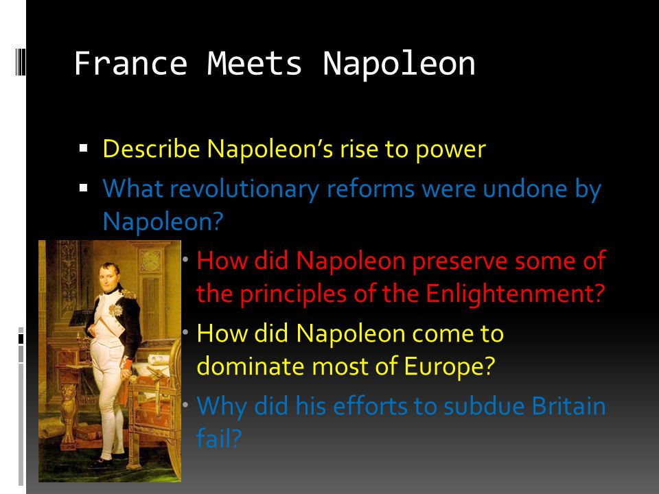 France Meets Napoleon Describe Napoleon's rise to power