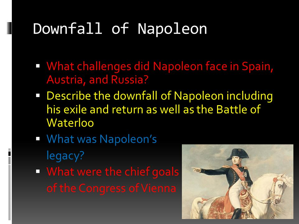 Downfall of Napoleon What challenges did Napoleon face in Spain, Austria, and Russia