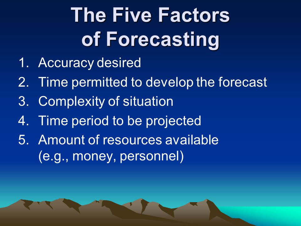 The Five Factors of Forecasting