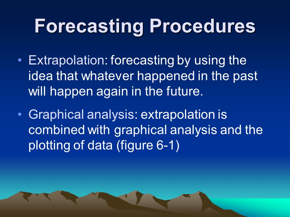 Forecasting Procedures
