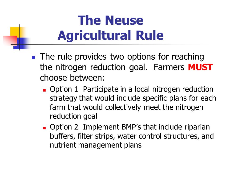The Neuse Agricultural Rule