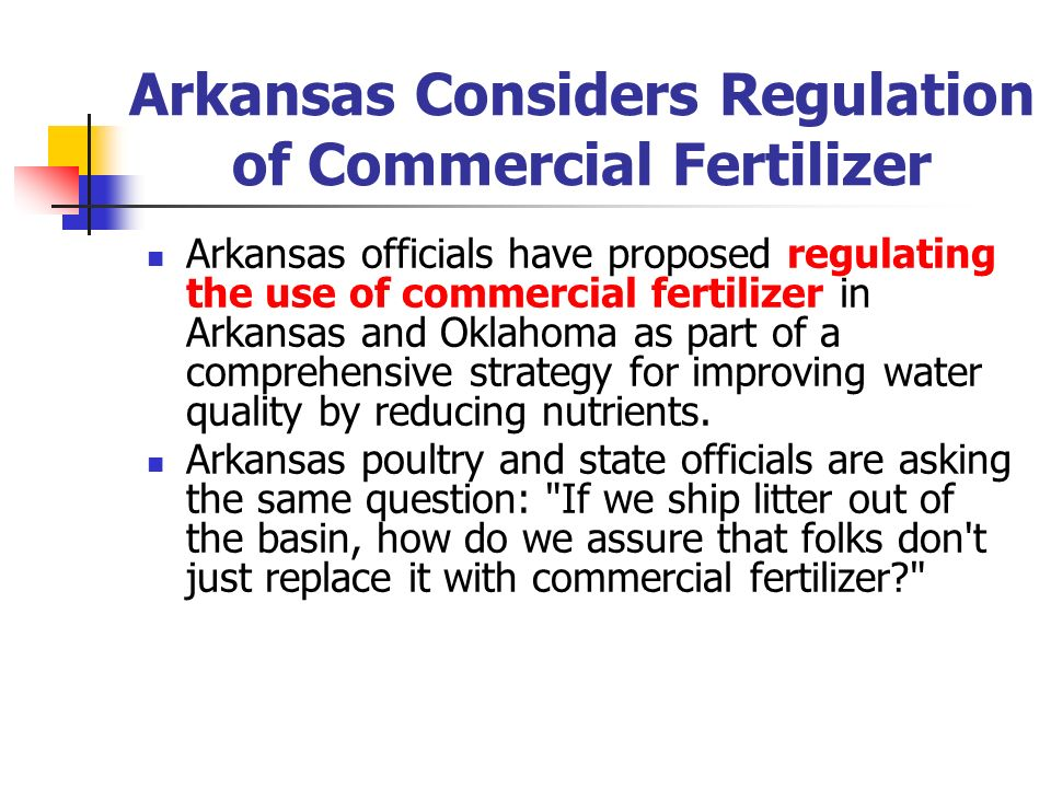 Arkansas Considers Regulation of Commercial Fertilizer