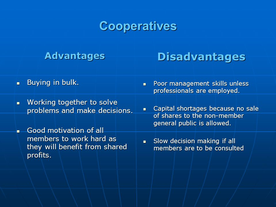 Cooperatives Disadvantages Advantages Buying in bulk.