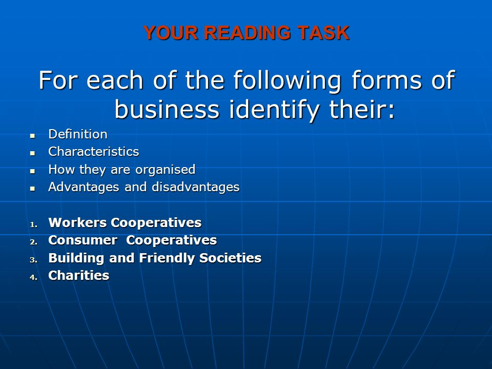 For each of the following forms of business identify their: