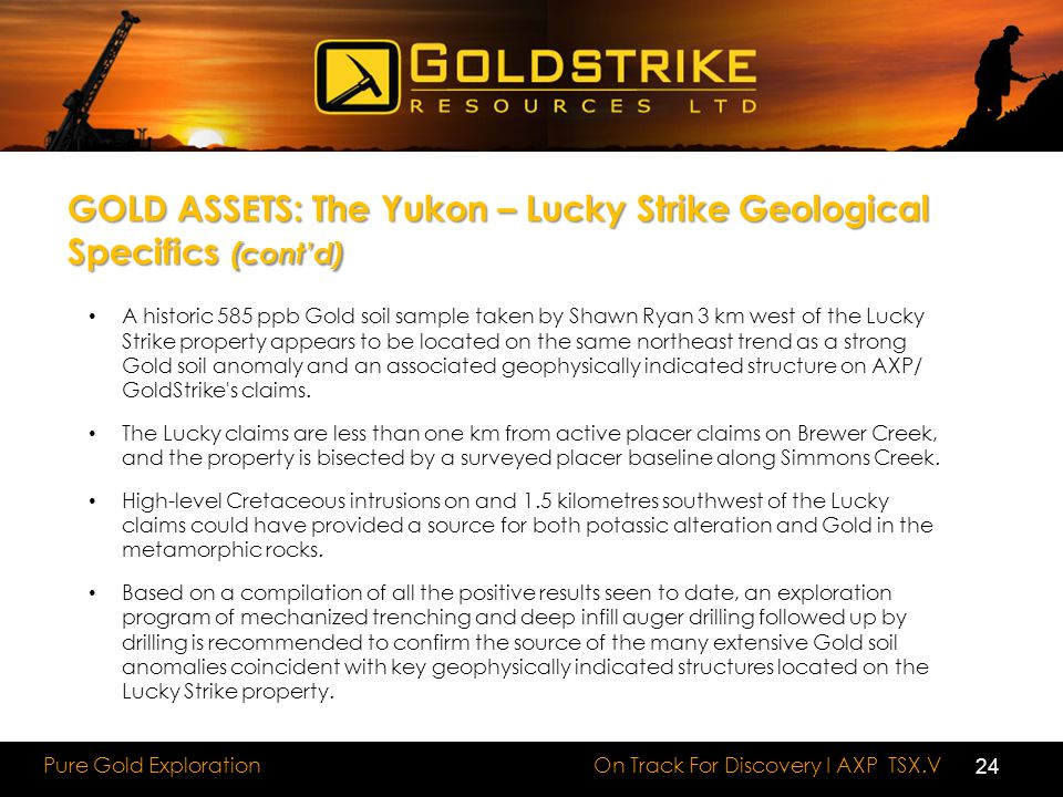 GOLD ASSETS: The Yukon – Lucky Strike Geological Specifics (cont'd)