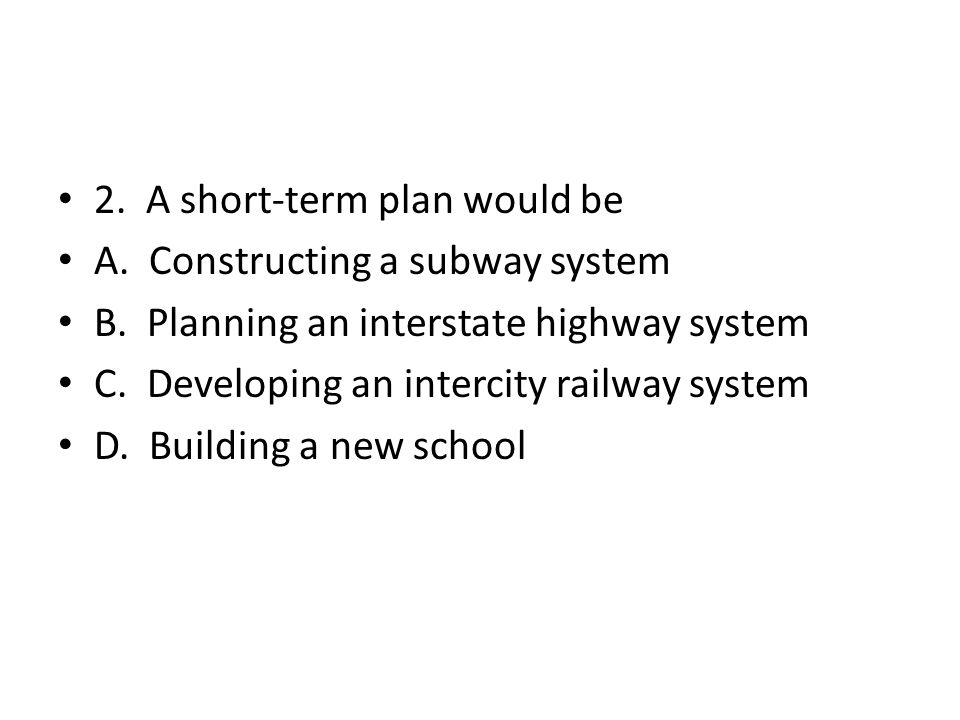 2. A short-term plan would be
