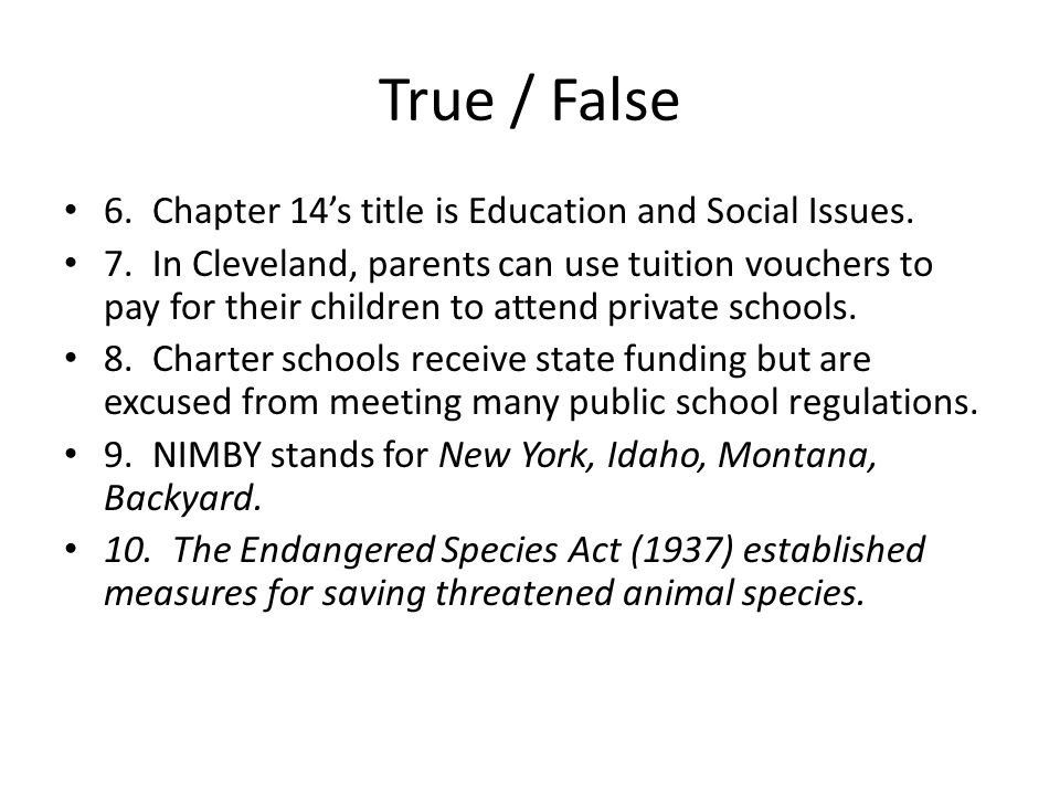 True / False 6. Chapter 14's title is Education and Social Issues.