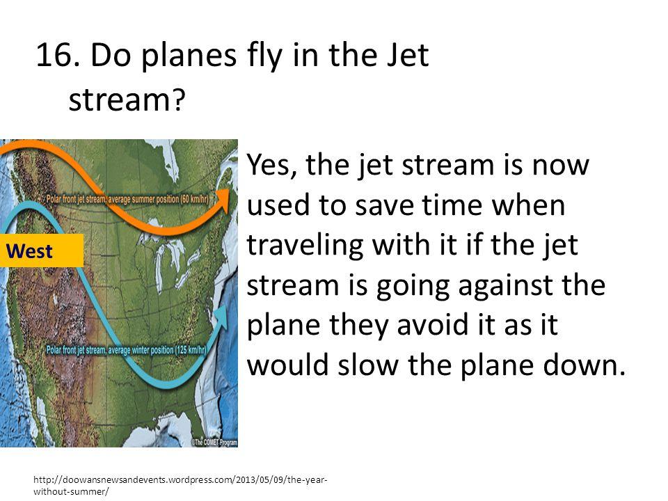 16. Do planes fly in the Jet stream