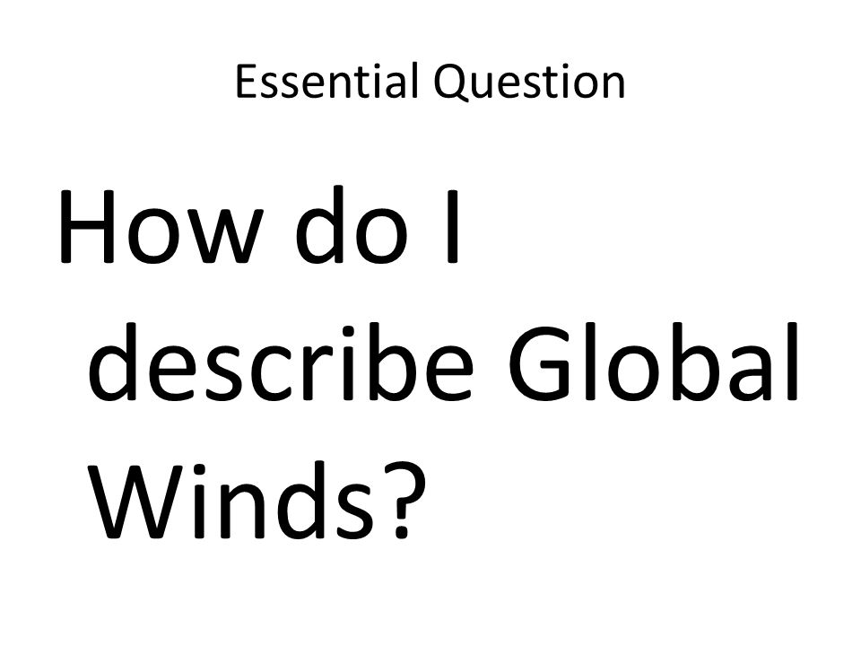 How do I describe Global Winds