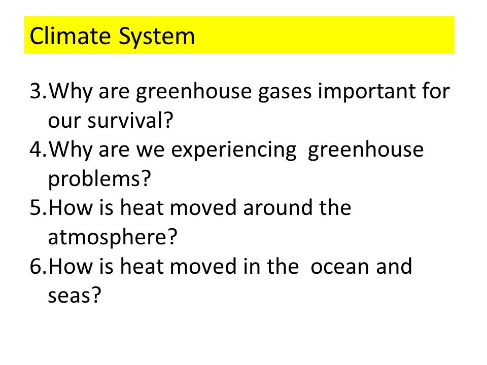 Climate System Why are greenhouse gases important for our survival