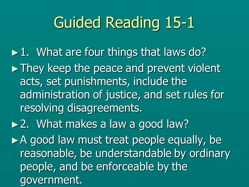Guided Reading 15-1 1. What are four things that laws do