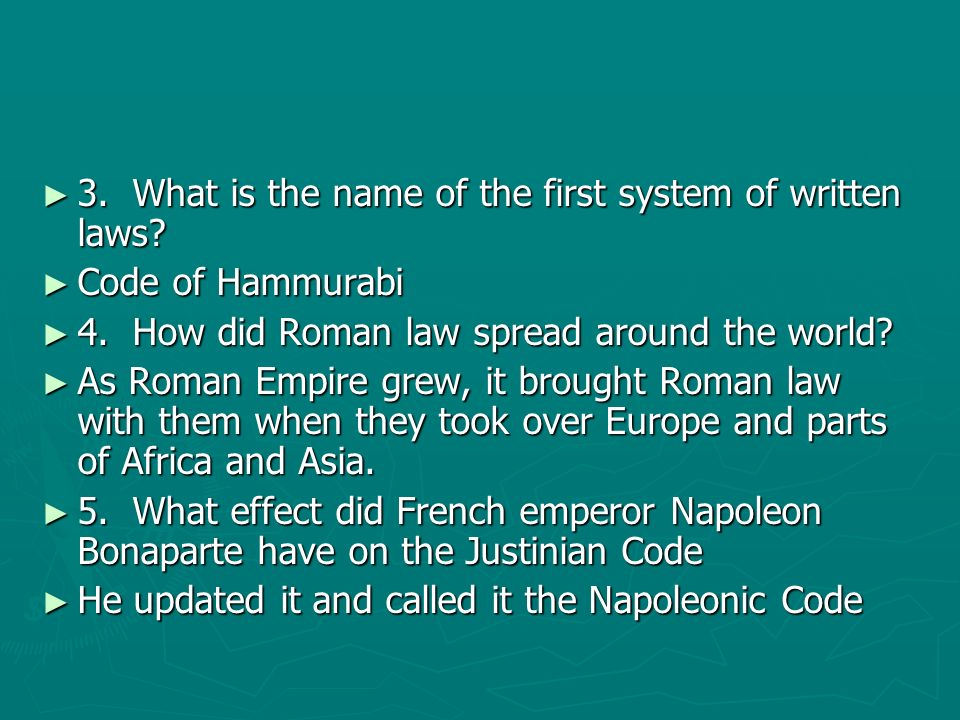 3. What is the name of the first system of written laws