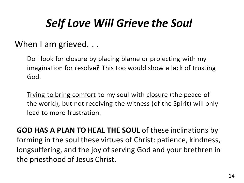 Self Love Will Grieve the Soul