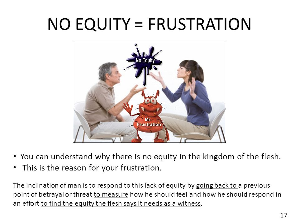 NO EQUITY = FRUSTRATION