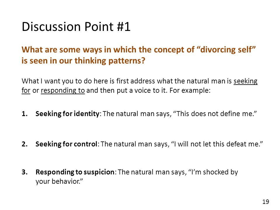 Discussion Point #1 What are some ways in which the concept of divorcing self is seen in our thinking patterns