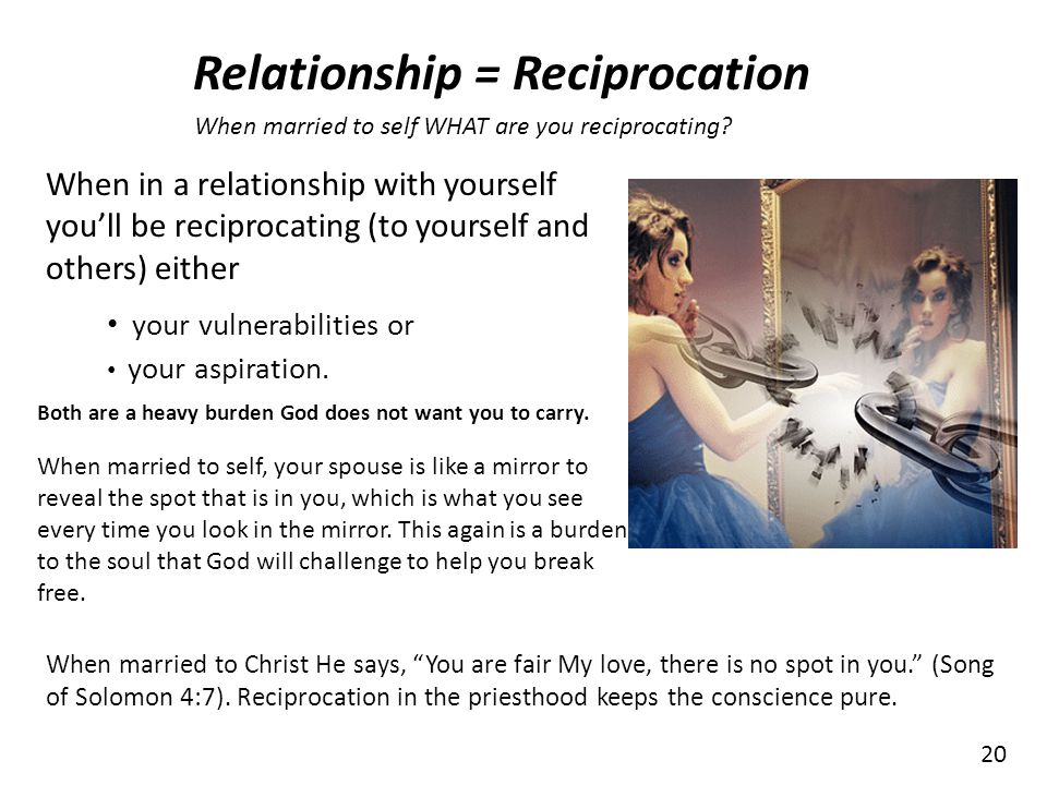 Relationship = Reciprocation