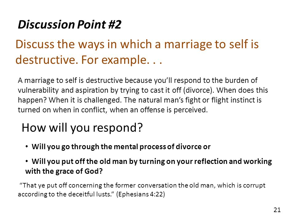 Discussion Point #2 Discuss the ways in which a marriage to self is destructive. For example. . .