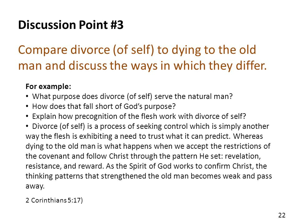 Discussion Point #3 Compare divorce (of self) to dying to the old man and discuss the ways in which they differ.