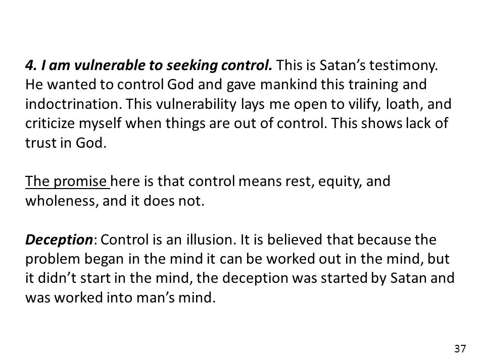 4. I am vulnerable to seeking control. This is Satan's testimony