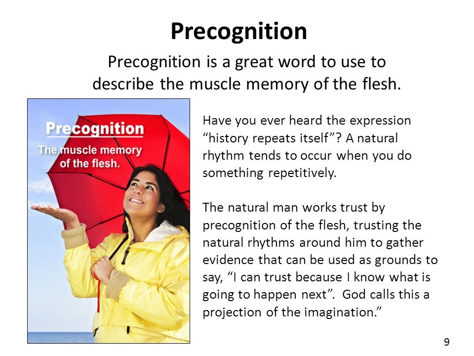 Precognition Precognition is a great word to use to