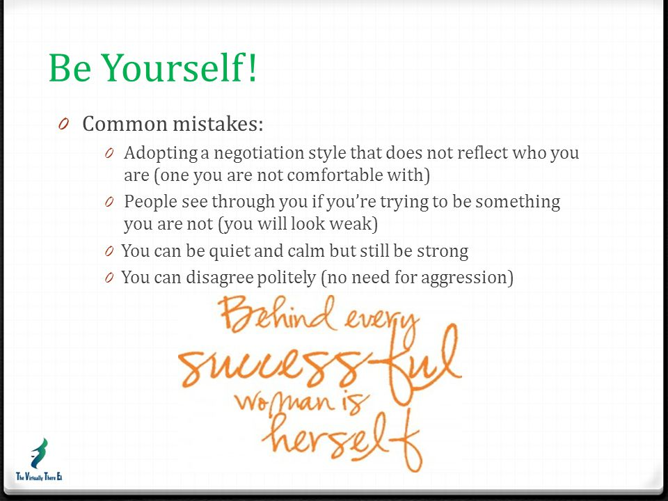 Be Yourself! Common mistakes:
