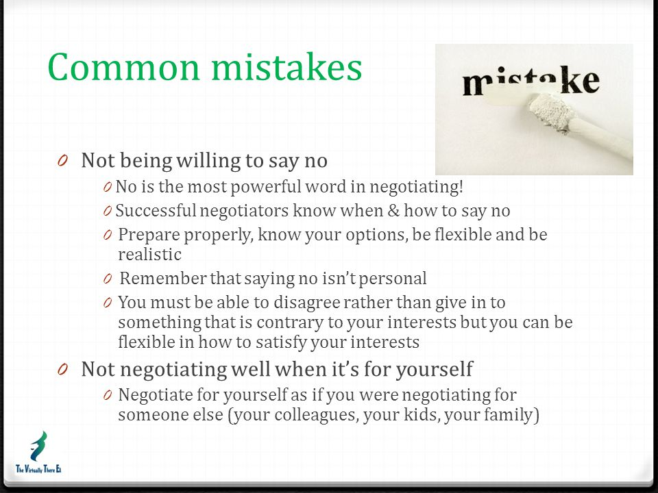 Common mistakes Not being willing to say no