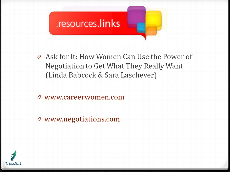 Ask for It: How Women Can Use the Power of Negotiation to Get What They Really Want (Linda Babcock & Sara Laschever)