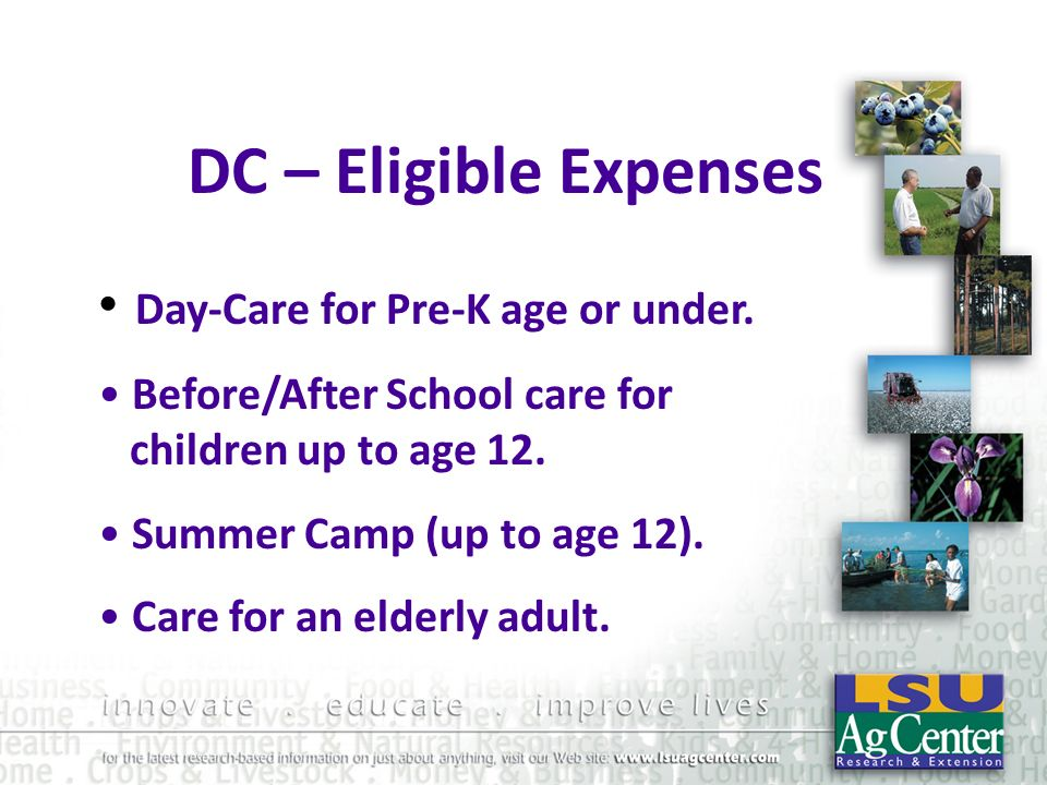 DC – Eligible Expenses Day-Care for Pre-K age or under.