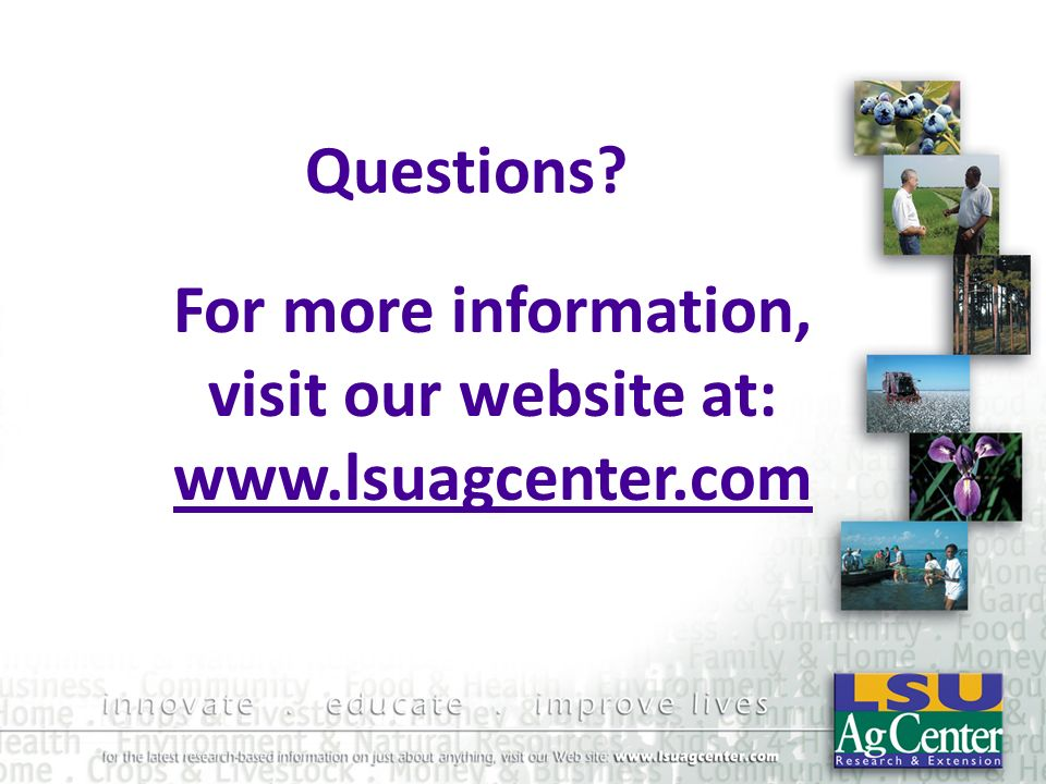 visit our website at: www.lsuagcenter.com
