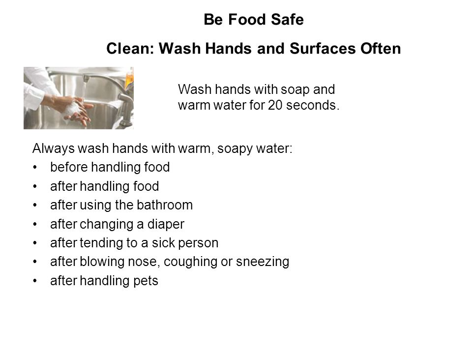 Be Food Safe Clean: Wash Hands and Surfaces Often