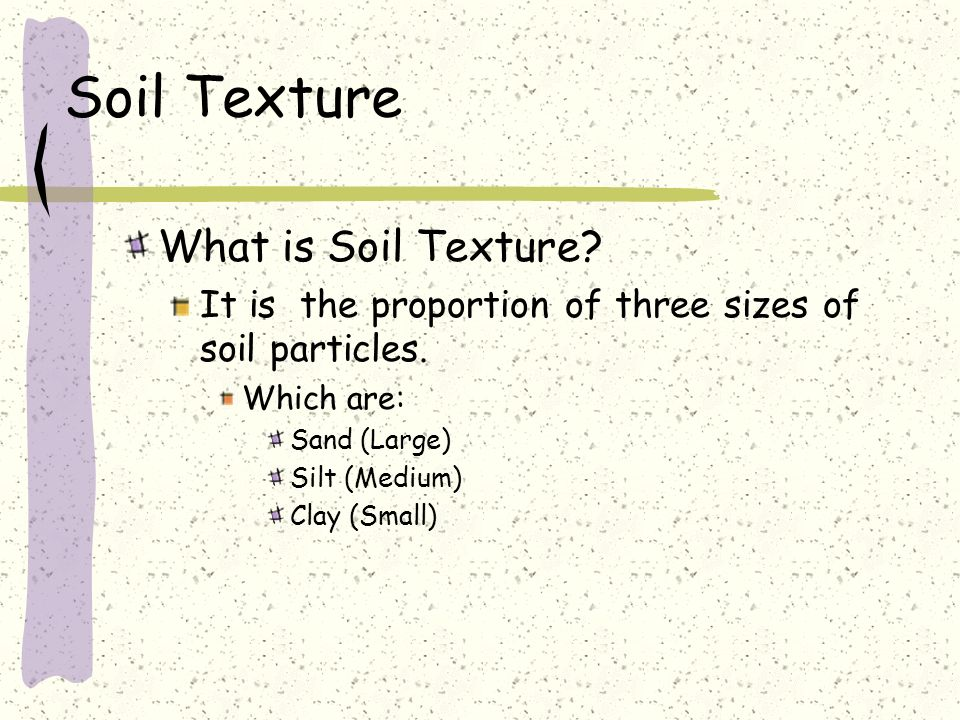 Soil Texture What is Soil Texture