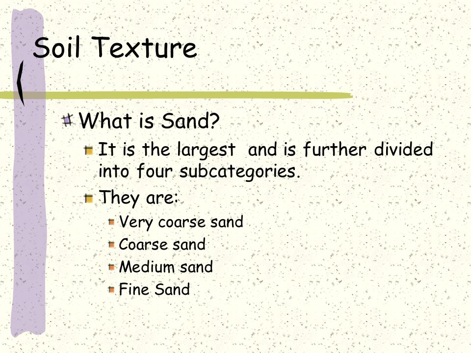 Soil Texture What is Sand