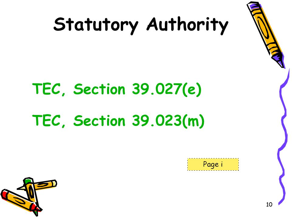 Statutory Authority TEC, Section 39.027(e) TEC, Section 39.023(m)