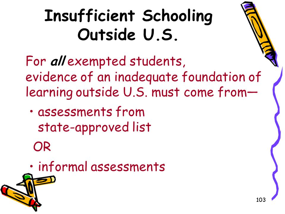 Insufficient Schooling Outside U.S.