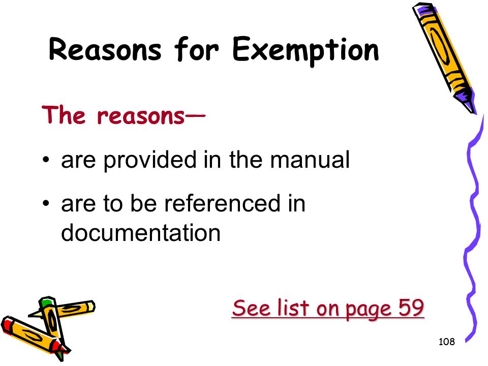 Reasons for Exemption The reasons— are provided in the manual