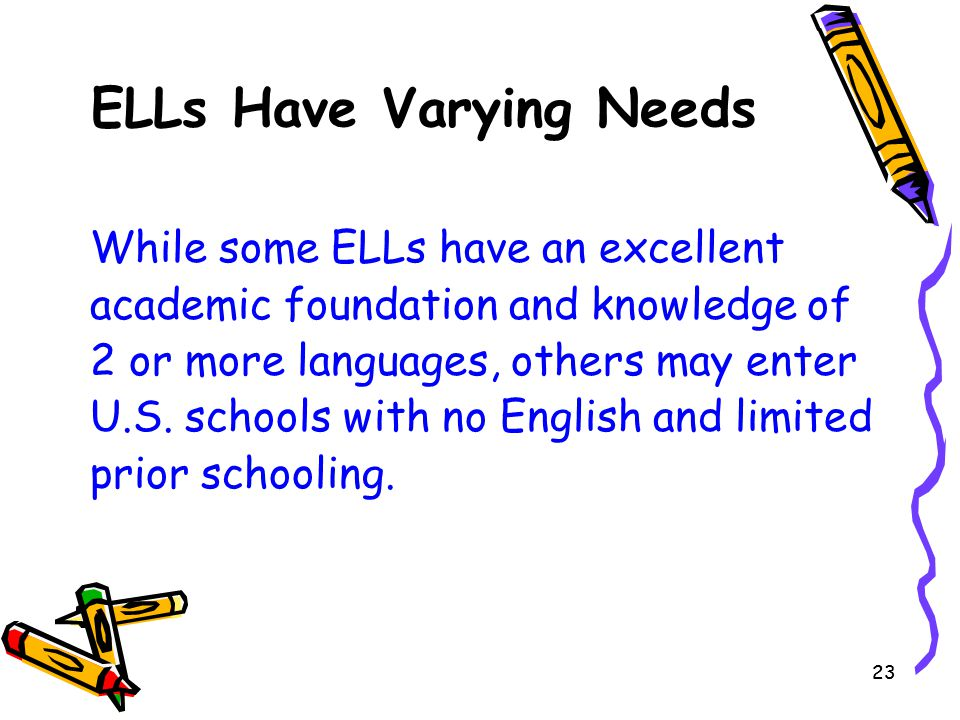 ELLs Have Varying Needs