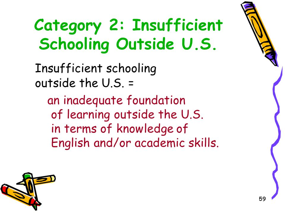 Category 2: Insufficient Schooling Outside U.S.