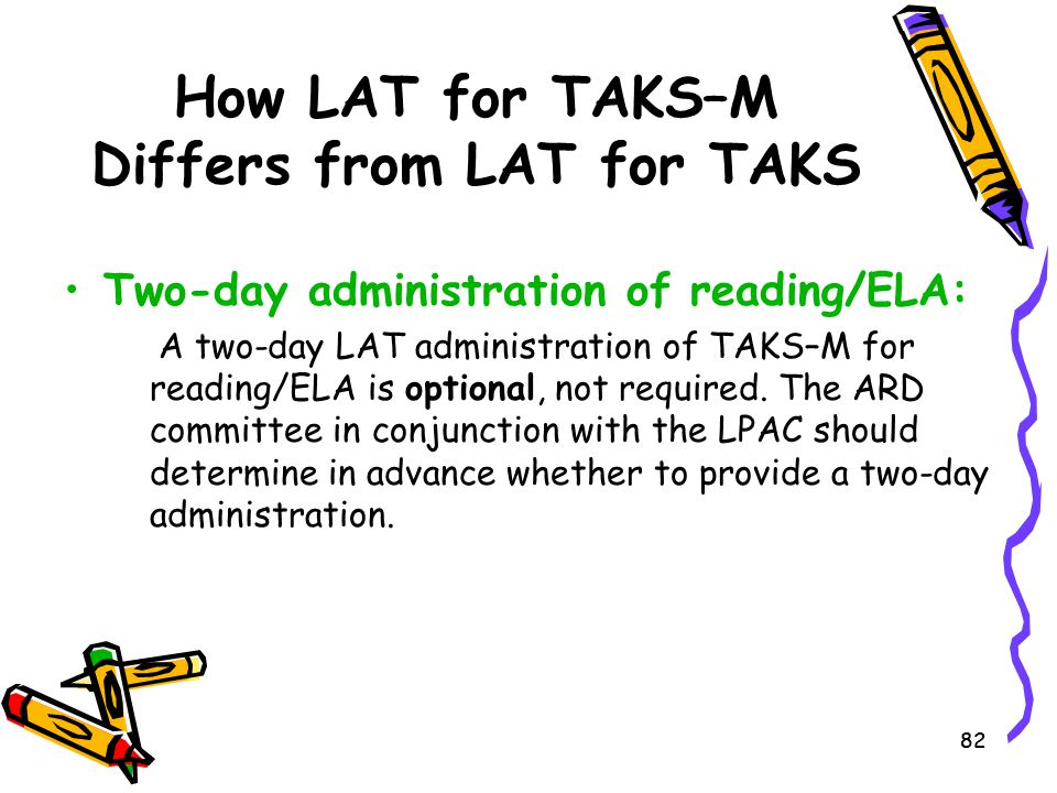 How LAT for TAKS–M Differs from LAT for TAKS