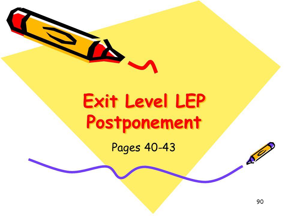 Exit Level LEP Postponement