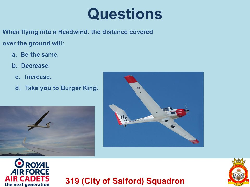 Questions When flying into a Headwind, the distance covered